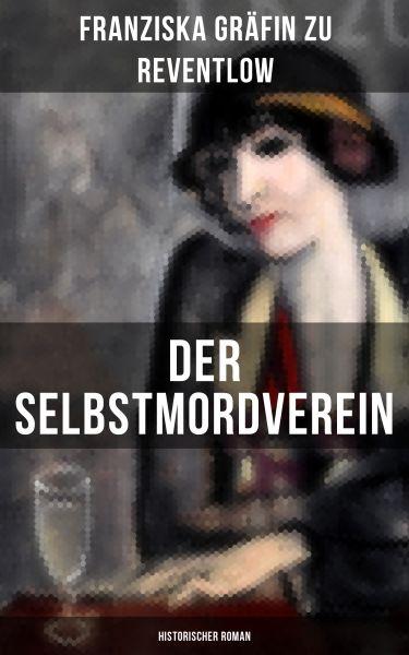Der Selbstmordverein (Historischer Roman)