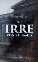 Der Irre von St. James (Historischer Krimi)