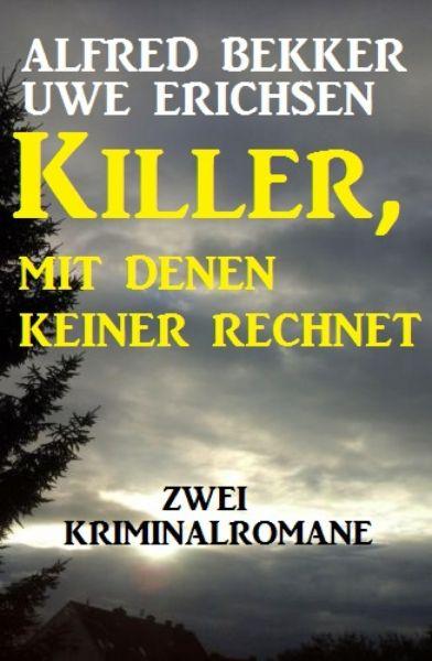 Killer, mit denen keiner rechnet: Zwei Kriminalromane