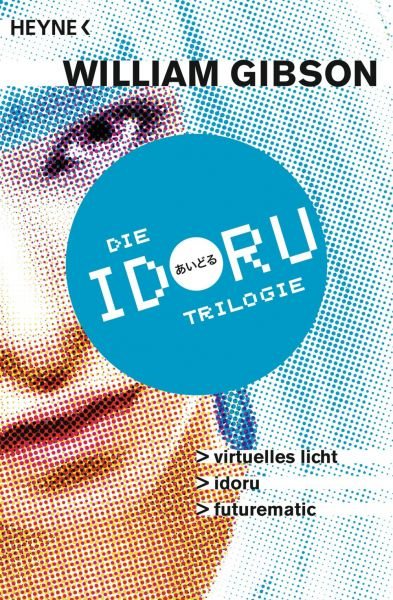 Cover William Gibson Die Idoriu Trilogie