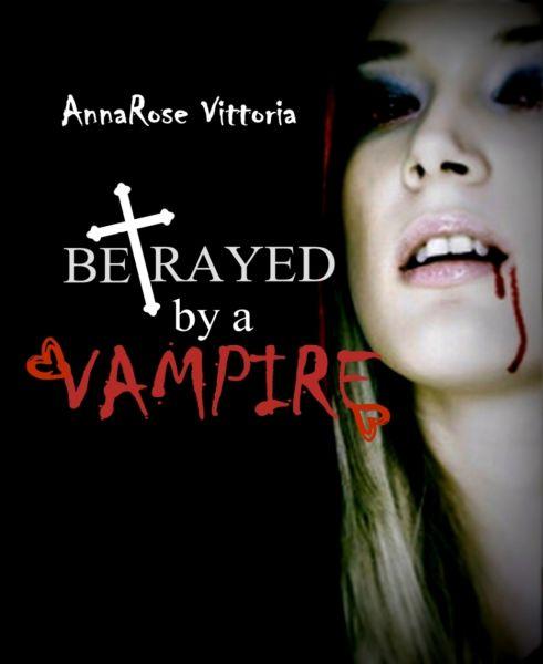 Betrayed By A Vampire