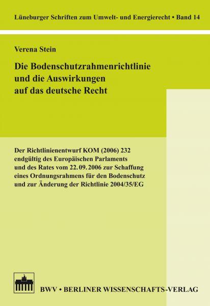 Die Bodenschutzrahmenrichtlinie und die Auswirkungen auf das deutsche Recht