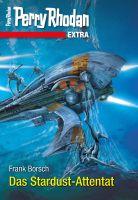 Perry Rhodan-Extra: Das Stardust-Attentat