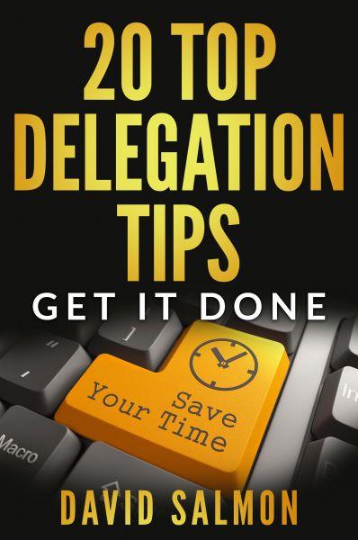 20 Top Delegation Tips