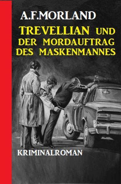 Trevellian und der Mordauftrag des Maskenmannes