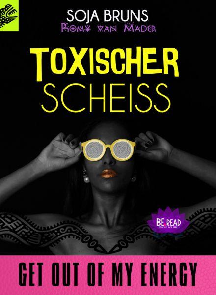 TOXISCHER SCHEISS