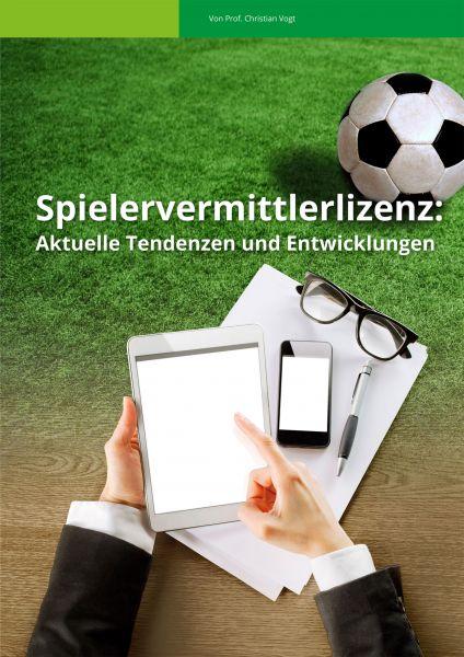 Spielervermittlerlizenz: Aktuelle Tendenzen und Entwicklungen