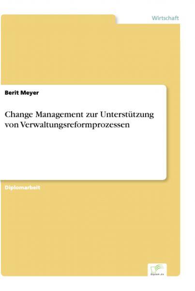Change Management zur Unterstützung von Verwaltungsreformprozessen