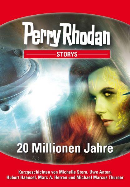 PERRY RHODAN-Storys: 20 Millionen Jahre