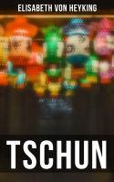 TSCHUN (Vollständige Ausgabe)