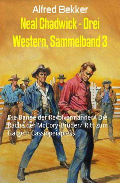 Neal Chadwick - Drei Western, Sammelband 3