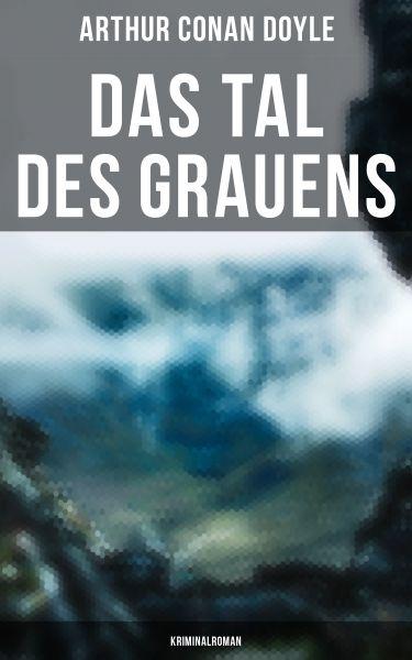 Das Tal des Grauens: Kriminalroman