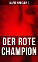 Der rote Champion (Vollständige Ausgabe)