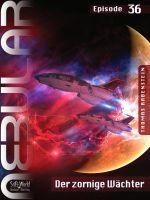 NEBULAR 36 - Der Zornige Wächter