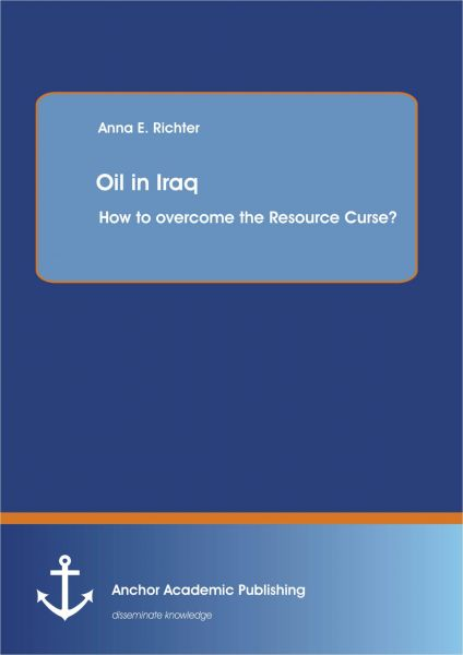 Oil in Iraq: How to overcome the Resource Curse?