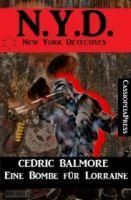 Eine Bombe für Lorraine: N.Y.D. - New York Detectives