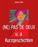 (NE) PAS DE DEUX u. a. Kurzgeschichten