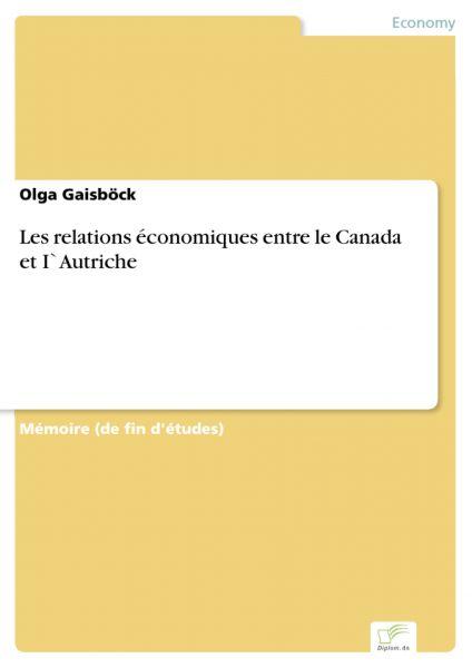 Les relations économiques entre le Canada et I`Autriche