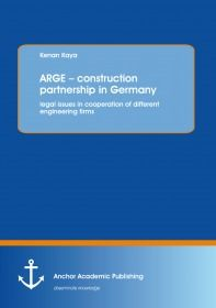 ARGE – construction partnership in Germany: legal issues in cooperation of different engineeri