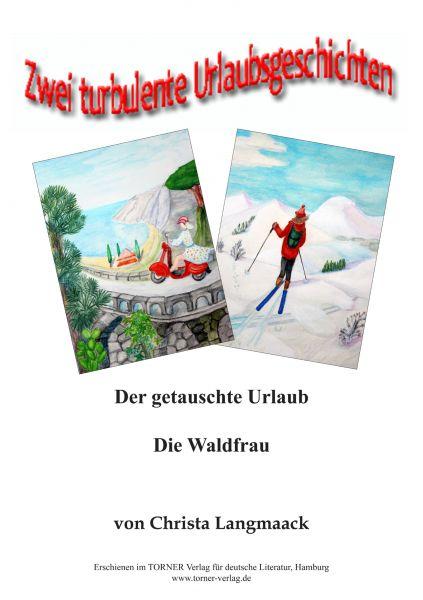 2 turbulente Urlaubsgeschichten