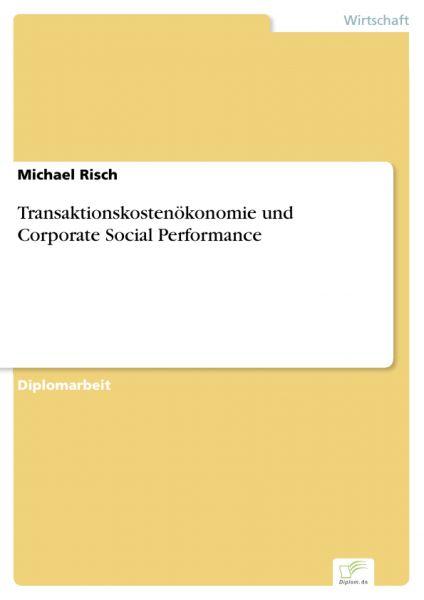 Transaktionskostenökonomie und Corporate Social Performance