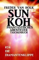 Sun Koh Taschenbuch #24: Die Diamantenklippe