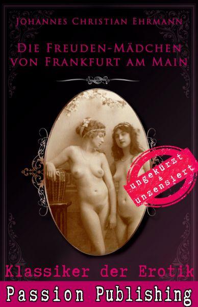 Klassiker der Erotik 71: Die Freuden-Mädchen von Frankfurt am Main