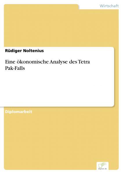 Eine ökonomische Analyse des Tetra Pak-Falls
