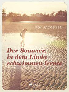 Der Sommer in dem Linda schwimmen lernte