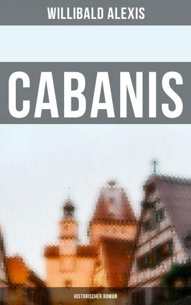Cabanis: Historischer Roman
