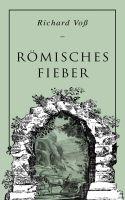Römisches Fieber: Historischer Roman