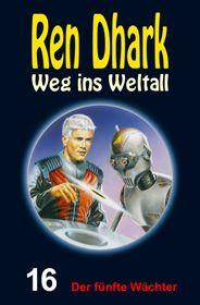 Ren Dhark – Weg ins Weltall 16: Der fünfte Wächter