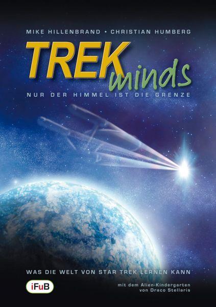 TREKminds - Nur der Himmel ist die Grenze - Was die Welt von Star Trek lernen kann