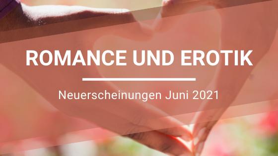 Romance-Neuerscheinungen-Juni-2021