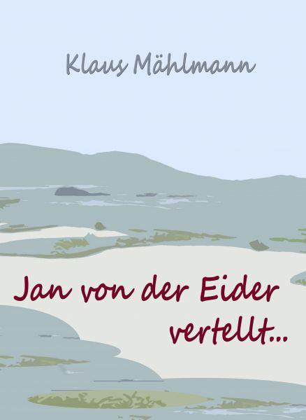 Jan von der Eider vertellt...