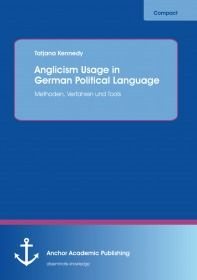 Anglicism Usage in German Political Language: Anglicism Usage in German Political Language