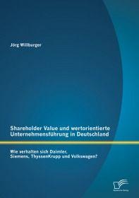 Shareholder Value und wertorientierte Unternehmensführung in Deutschland: Wie verhalten sich Daimler