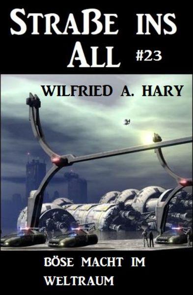 Straße ins All 23: Böse Macht im Weltraum