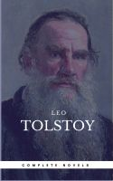 Leo Tolstoy: The Complete Novels and Novellas [newly updated] (Book Center) (The Greatest Writers of