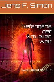 Gefangene der virtuellen Welt