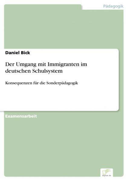 Der Umgang mit Immigranten im deutschen Schulsystem
