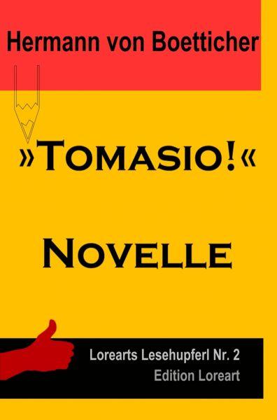 »Tomasio!«