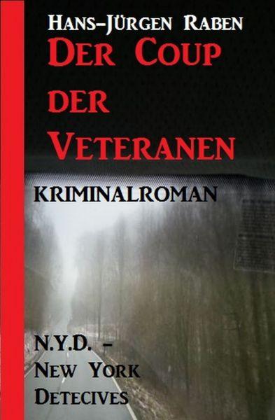 Der Coup der Veteranen: N.Y.D. - New York Detectives Kriminalroman