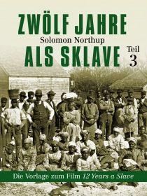 Zwölf Jahre als Sklave - 12 Years a Slave (Teil 3)