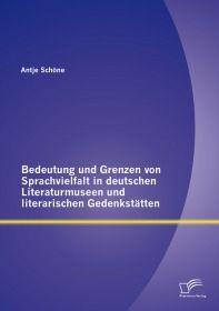 Bedeutung und Grenzen von Sprachvielfalt in deutschen Literaturmuseen und literarischen Gedenkstätte