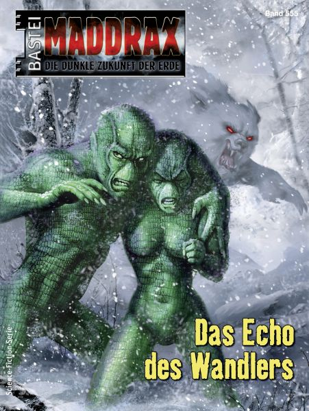 Maddrax 555 - Science-Fiction-Serie