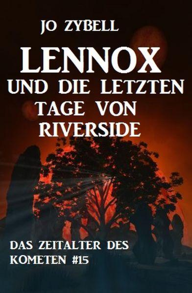 Lennox und die letzten Tage von Riverside: Das Zeitalter des Kometen #15