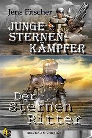 Der Sternen Ritter ( Junge Sternen Kämpfer 4 )