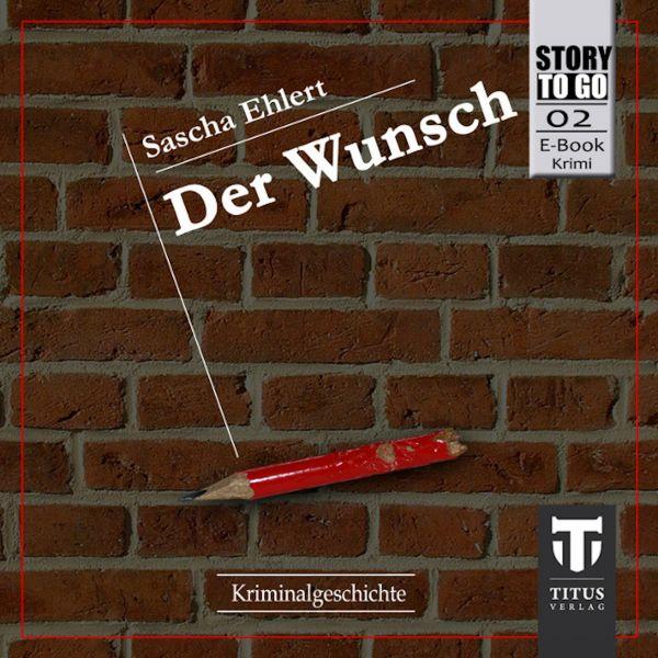 Story to go - 02 - Der Wunsch