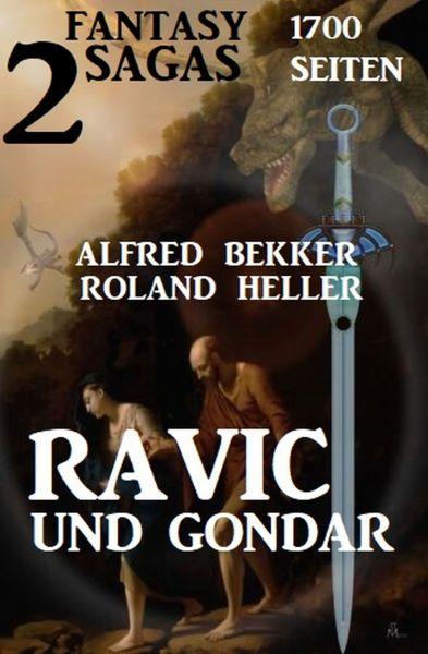 Ravic und Gondar: Zwei Fantasy Sagas